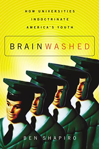 9781595559791: Brainwashed: How Universities Indoctrinate America's Youth