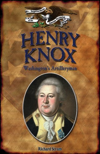 9781595560131: Henry Knox: Washington's Artilleryman (Forgotten Heroes of the American Revolution)