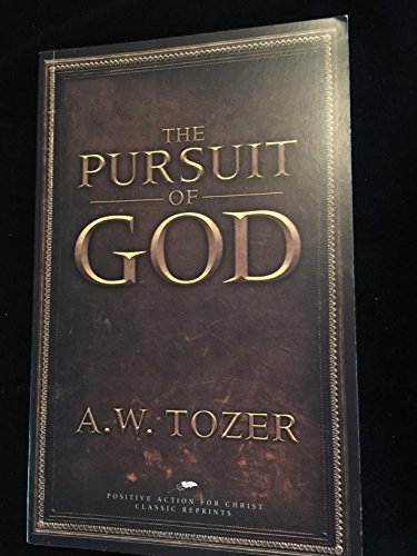9781595570338: The Pursuit of God, Classic Reprint