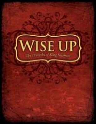 9781595571373: Wise Up Wisdom In Proverbs