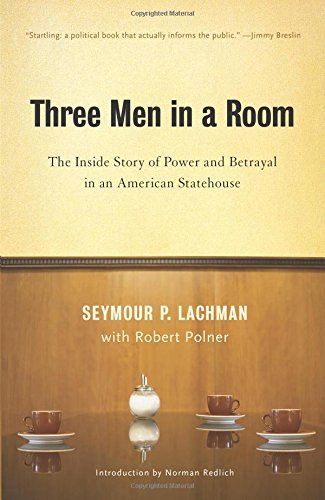 9781595580320: Three Men in a Room: The Inside Story of Power and Betrayal in an American Statehouse