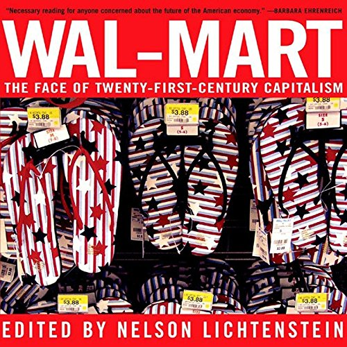 Wal-Mart: A Field Guide to America's Largest Company and the World's Largest Employer: ...
