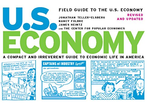 9781595580481: Field Guide to the U.S. Economy: A Compact and Irreverent Guide to Economic Life in America, Revised and Updated Edition