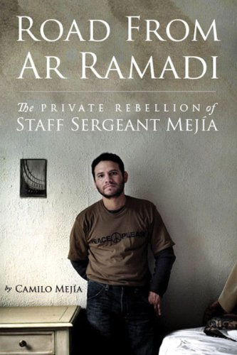 Road from ar Ramadi: The Private Rebellion of Staff Sergeant Camilo Mejia: Mejia, Camilo