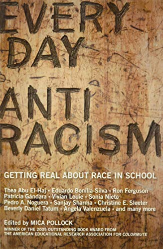 9781595580542: Everyday Antiracism: Getting Real About Race in School