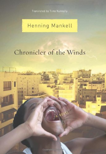 Chronicler of the Winds (Signed First Edition): HENNING MANKELL (author); Tiina Nunnally (...