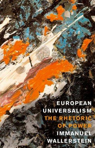 9781595580610: European Universalism: The Rhetoric of Power