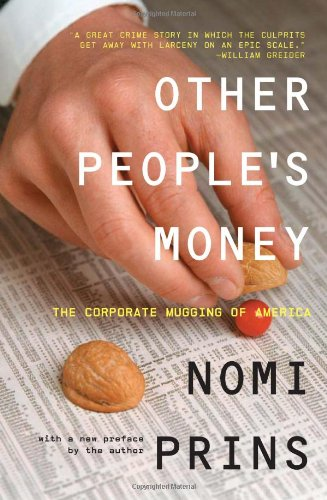 9781595580634: Other People's Money: The Corporate Mugging of America