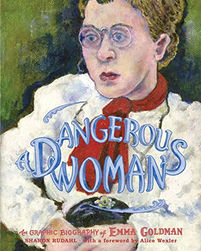 9781595580641: A Dangerous Woman: The Graphic Biography of Emma Goldman