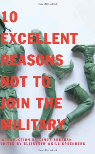 9781595580665: 10 Excellent Reasons Not to Join the Military