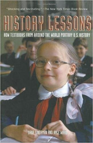 9781595580825: History Lessons: How Textbooks from Around the World Portray U.S. History