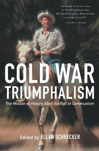 9781595580832: Cold War Triumphalism: The Misuse of History After the Fall of Communism