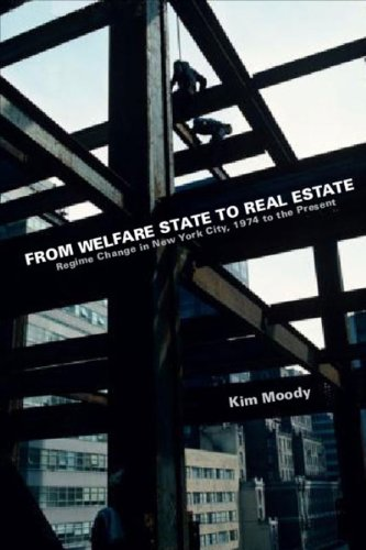 9781595580887: From Welfare State to Real Estate: Regime Change in New York City, 1974 to the Present