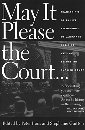 9781595580900: May It Please the Court: The Most Significant Oral Arguments Made Before the Supreme Court Since 1955