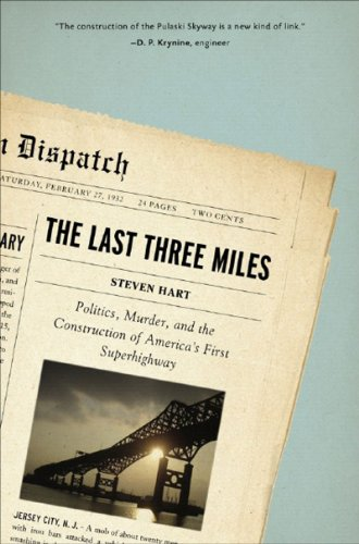 The Last Three Miles: Politics, Murder, and: Hart, Steven