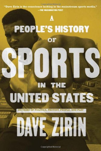 9781595581006: A People's History of Sports in the United States: 250 Years of Politics, Protest, People, and Play (New Press People's History)