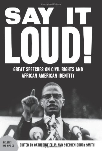 9781595581136: Say It Loud: Great Speeches on Civil Rights and African American Identity