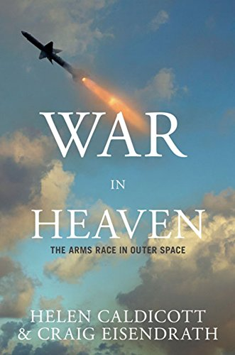 9781595581143: War in Heaven: The Arms Race in Outer Space