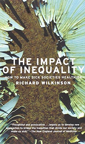 9781595581211: The Impact of Inequality: How to Make Sick Societies Healthier