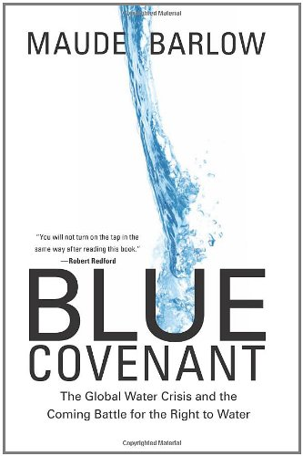 9781595581860: Blue Covenant: The Global Water Crisis and the Coming Battle for the Right to Water