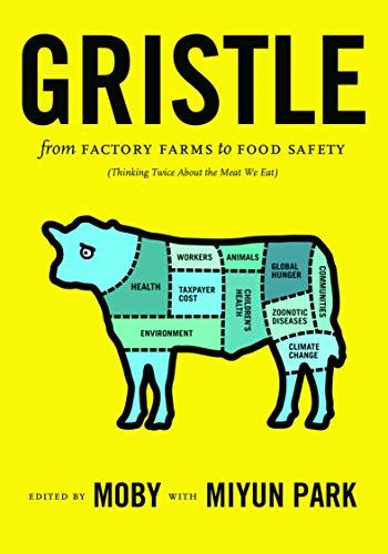 Gristle from Factory Farms to Food Safety: Moby & Miyun Park (Eds.)