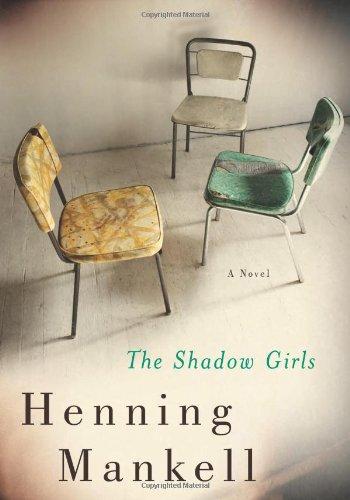 The Shadow Girls: A Novel: Henning Mankell