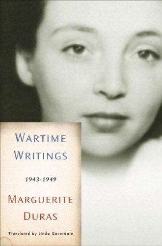 Wartime Writings: 1943-1949: Marguerite Duras