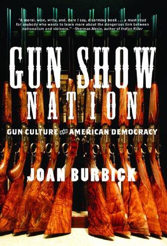 9781595582041: Gun Show Nation: Gun Culture and American Democracy