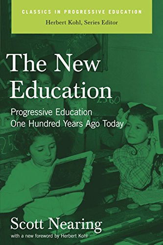 The new education : progressive education one hundred years ago today.: Nearing, Scott.