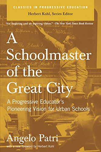 9781595582126: A Schoolmaster of the Great City: A Progressive Educator's Pioneering Vision for Urban Schools (Classics in Progressive Education)