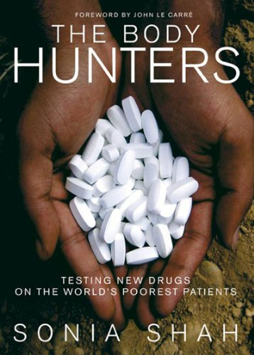 9781595582140: The Body Hunters: Testing New Drugs on the World's Poorest Patients