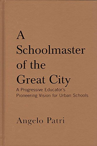 9781595582195: A Schoolmaster of the Great City: A Progressive Education Pioneer's Vision for Urban Schools (Classics in Progressive Education)