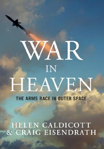 9781595582249: War in Heaven: The Arms Race in Outer Space