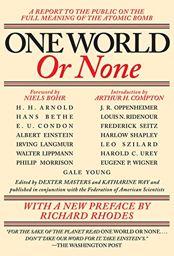 9781595582270: One World or None: A Report to the Public on the Full Meaning of the Atomic Bomb