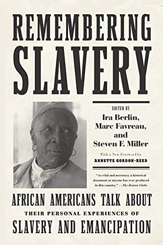 9781595582287: Remembering Slavery: African Americans Talk About Their Personal Experiences of Slavery and Emancipation