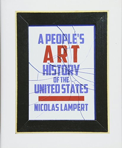 9781595583246: A People's Art History of the United States: 250 Years of Activist Art and Artists Working in Social Justice Movements
