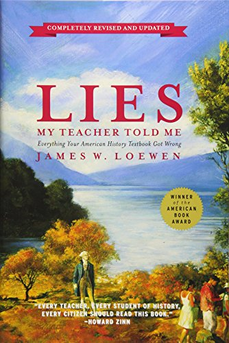 9781595583260: Lies My Teacher Told Me: Everything Your American History Textbook Got Wrong