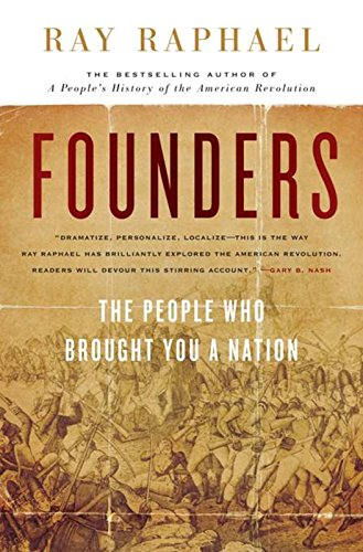 9781595583277: Founders: The People Who Brought You a Nation (The New Press)
