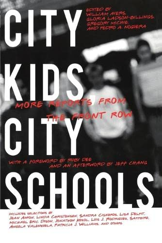 City Kids, City Schools: More Reports from the Front Row: Gregory Michie, William Ayers