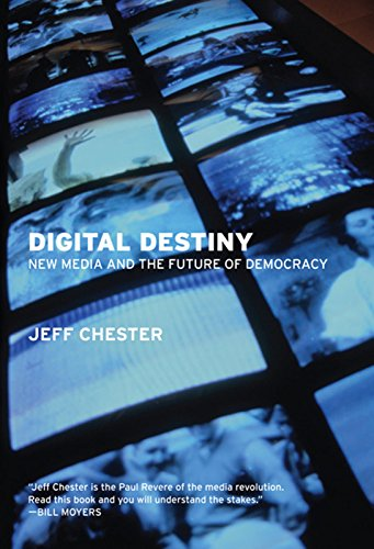 9781595583437: Digital Destiny: New Media and the Future of Democracy