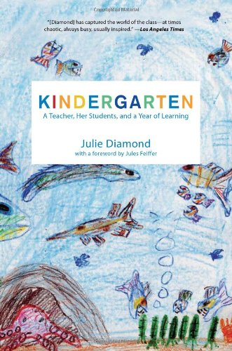 9781595583482: Kindergarten: A Teacher, Her Students, and a Year of Learning