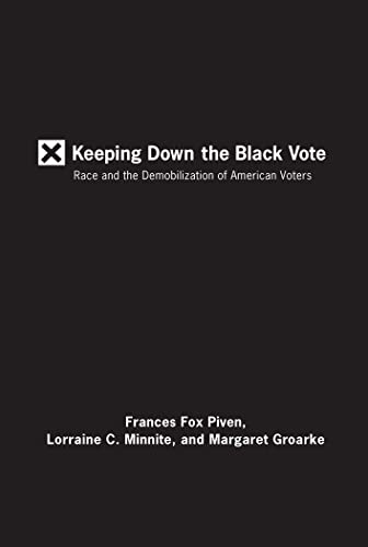9781595583543: Keeping Down the Black Vote: Race and the Demobilization of American Voters