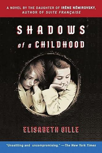 Shadows of a Childhood: A Novel of War and Friendship: Gille, Elisabeth