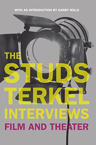 9781595583598: The Studs Terkel Interviews: Film and Theater