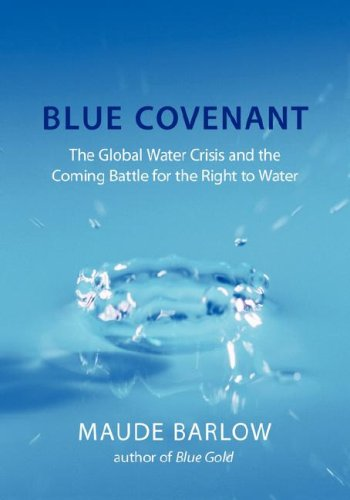 9781595583741: Blue Covenant: The Global Water Crisis and the Coming Battle for the Right to Water