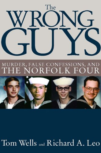 9781595584014: The Wrong Guys: Murder, False Confessions, and the Norfolk Four