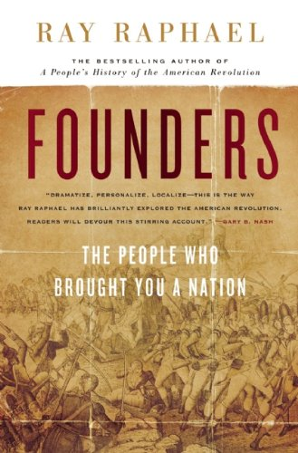 9781595584175: Founders: The People Who Brought You a Nation