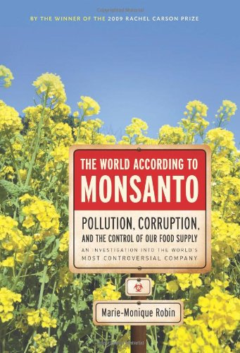 9781595584267: The World According to Monsanto: Pollution, Corruption, and the Control of the World's Food Supply
