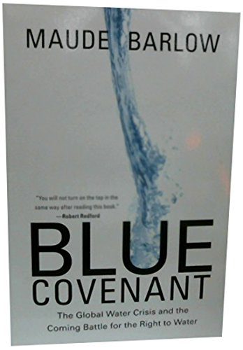 9781595584533: Blue Covenant: The Global Water Crisis and the Coming Battle for the Right to Water