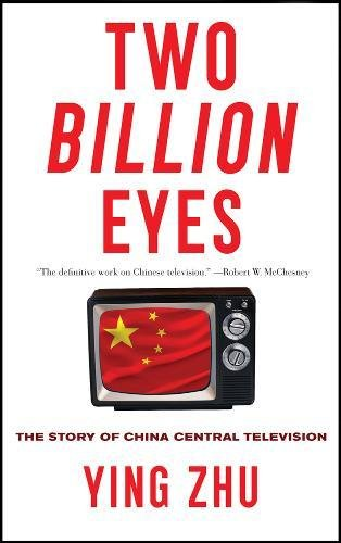9781595584649: Two Billion Eyes: The Story of China Central Television